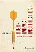 High-impact instruction : a framework for great teaching