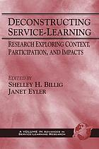 Deconstructing service-learning : research exploring context, participation, and impacts