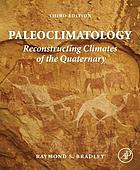 Paleoclimatology : reconstructing climates of the quaternary