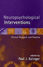Neuropsychological interventions : clinical research and practice