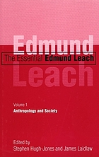 The essential Edmund Leach. 1, Anthropology and society
