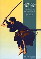 Classical bujutsu : the martial arts and ways of Japan