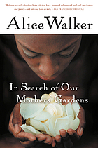 In search of our mothers' gardens : womanist prose