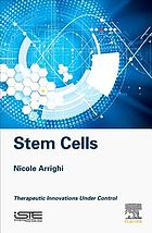 Stem cells : therapeutic innovations under control