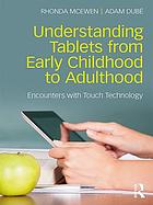 Understanding Tablets from Early Childhood to Adulthood : Encounters with Touch Technology.