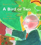 A bird or two : a story about Henri Matisse
