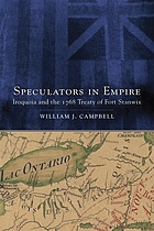 Speculators in empire : Iroquoia and the 1768 treaty of Fort Stanwix