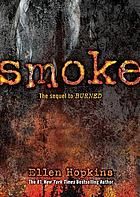 Smoke / [sequel to Burned]