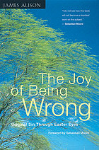 The joy of being wrong : original sin through Easter eyes