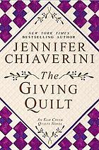The giving quilt : an Elm Creek quilts novel