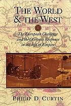 The world and the West : the European challenge and the overseas response in the Age of Empire