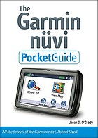 Garmin Nüvi pocket guide : all the secrets of the nüvi, pocket sized