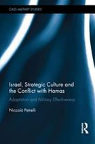 Israel, strategic culture and the conflict with Hamas : adaptation and military effectiveness