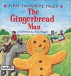 The gingerbread man : based on a traditional folk tale