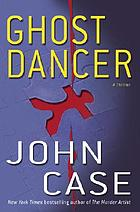 Ghost dancer : a thriller