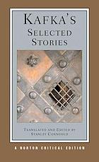 Kafka's selected stories : new translations, backgrounds and contexts, criticism