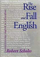 Rise and Fall of English : Reconstructing English as a Discipline.