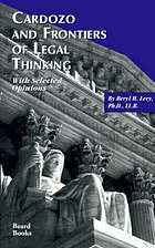 Cardozo and frontiers of legal thinking : with selected opinions