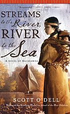 Streams to the river, river to the sea : a novel of Sacagawea