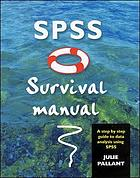 SPSS survival manual : a step by step guide to data analysis using SPSS for Windows (Version 10)