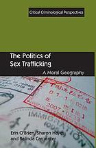 The Politics of Sex Trafficking: A Moral Geography cover image