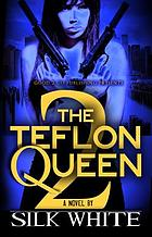 The Teflon Queen. 2 : a novel