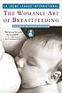 The womanly art of breastfeeding. by  Judy Torgus