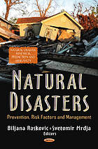 Natural disasters : prevention, risk factors, and management
