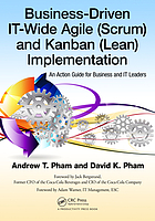 Business-driven IT-wide agile (scrum) and Kanban (lean) implementation : an action guide for business and it leaders