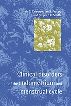 Clinical disorders of the endometrium and menstrual cycle