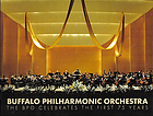 Buffalo Philharmonic Orchestra : the BPO celebrates the first 75 years