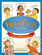 A ValueTales treasury : stories for growing good people : five new imaginographies