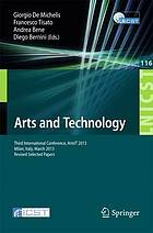 Arts and technology : third International Conference, ArtsIT 2013, Milan, Italy, March 21-23, 2013, Revised selected papers