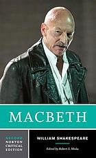 Macbeth : the text of Macbeth, the actors' gallery, sources and contexts, criticism, afterlives, resources
