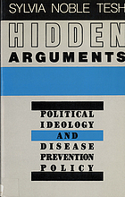 Hidden arguments : political ideology and disease prevention policy
