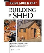 Building a shed : expert advice from start to finish