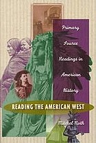 Reading the American west : primary sources in American history