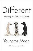 Different : escaping the competitive herd