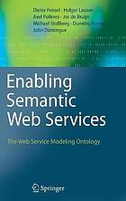 Enabling semantic Web services : the Web service modeling ontology ; with 41 figures and 2 tables