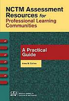NCTM assessment resources for the professional learning community : a practical guide