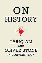 On history : Tariq Ali and Oliver Stone in conversation.