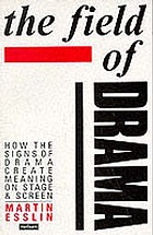 The field of drama : how the signs of drama create meaning on stage and screen