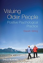 Valuing older people : positive psychological practice