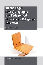 On the edge: (auto)biography and pedagogical theories on religious education.