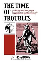 The time of troubles; a historical study of the internal crises and social struggle in sixteenth- and seventeenth-Century Muscovy