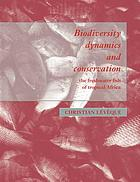 Biodiversity dynamics and conservation : the freshwater fish of tropical Africa