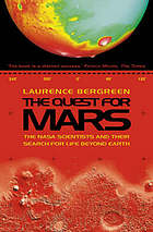 The quest for Mars : the NASA scientists and their search for life beyond Earth