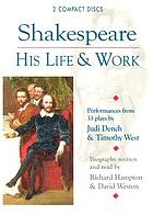 Shakespeare, his life & work