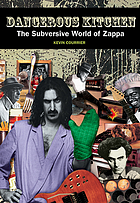 Dangerous kitchen : the subversive world of Zappa