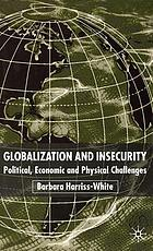 Globalization and insecurity : political, economic, and physical challenges